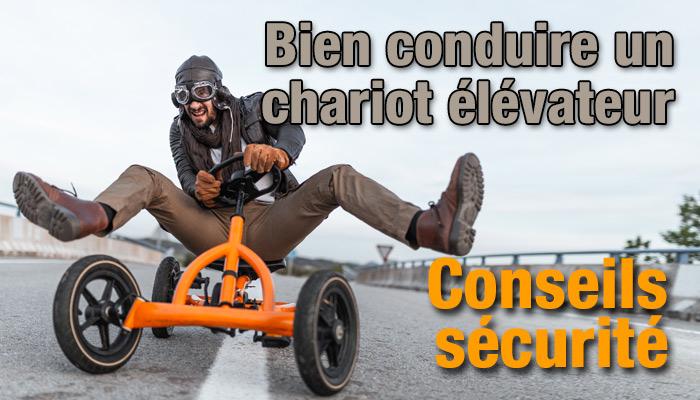 RConseils sécurité pour bien conduire un chariot élévateur